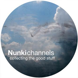 Nunkichannels | collecting the good stuff
